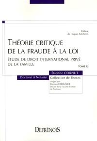 Théorie critique de la fraude à la loi - Etude de droit international privé de la famille.pdf