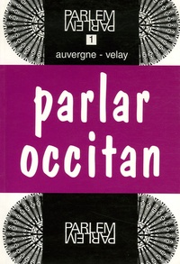 Etienne Coudert - Parlar occitan - Adaptation de la méthode de Jean Rigouste pour l'Auvergne-Velay. 2 CD audio