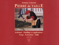 Etienne Cunrath - Pierre de taille - Artisanat, outillage et applications : forge, extraction, taille.