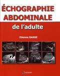 Etienne Danse - Echographie abdominale de l'adulte.