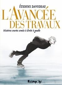 Torrent gratuit pour le téléchargement de livres L'avancée des travaux  - Histoires courtes semées à droite à gauche par Etienne Davodeau 9782754825962 in French PDF MOBI