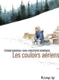 Etienne Davodeau et  Joub - Les couloirs aériens.