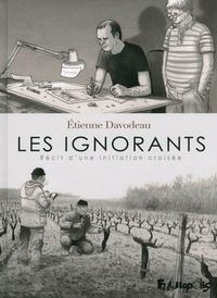 Etienne Davodeau - Les ignorants - Récit d'une initiation croisée.
