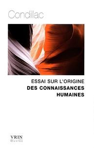 Etienne de Condillac - Essai sur l'origine des connaissances humaines.