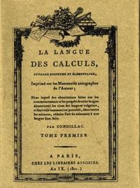 Etienne de Condillac - La langue des calculs - Tome 1.