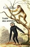 Etienne de Condillac - Traité des animaux.