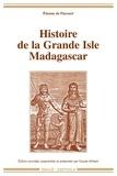 Etienne de Flacourt et Claude Allibert - Histoire de la Grande Isle de Madagascar.
