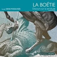 Etienne De La Boétie et Denis Podalydès - Discours sur la servitude volontaire.