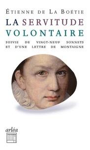 Etienne de La Boétie - La servitude volontaire - Suivi de vingt-neuf sonnets et d'une lettre de Montaigne à son père sur la mort d'Etienne de La Boétie.