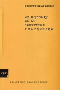 Etienne de La Boétie - Le discours de la servitude volontaire.