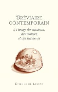 Etienne de Lussac - Bréviaire contemporain à l'usage des anxieux, des moroses et des surmenés.