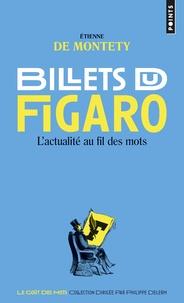 """Etienne de Montety - Billets du """"Figaro"""" - L'actualité au fil des mots."""