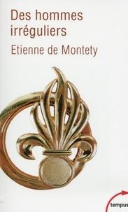 Etienne de Montety - Des hommes irréguliers.