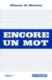 Etienne de Montety - Encore un mot.