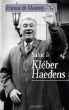 Etienne de MONTETY - Salut à Kléber Haedens.