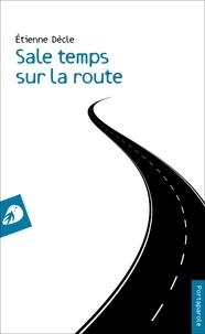 Etienne Dècle - Sale temps sur la route.