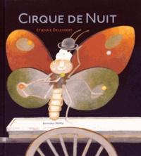 Etienne Delessert - Cirque de nuit.