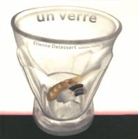 Etienne Delessert - Un verre.