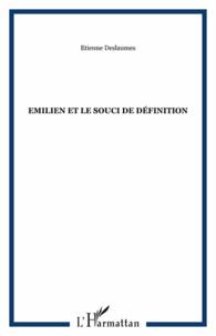 Etienne Deslaumes - Emilien et le souci de définition.
