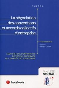 Etienne Devaux - La négociation des conventions et accords collectifs d'entreprise - Essai sur une communauté de travail au service de l'intérêt de l'entreprise.
