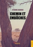 Etienne Django - Chemin et embûches.
