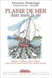 Etienne Domange - Plaisir de mer dure toute la vie. - Mémoire et déboires, joies et galères, coups de pot et coup de poisse d'une passion assouvie.