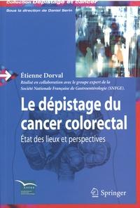 Etienne Dorval - Le dépistage du cancer colorectal.
