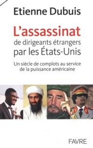 Deedr.fr L'assassinat de dirigeants par les Etats-Unis - Un siècle de complots au service de la puissance américaine Image