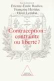 Etienne-Emile Baulieu et  Collectif - Contraception, contrainte ou liberté ? - [actes du colloque organisé au Collège de France, 9 et 10 octobre 1998.