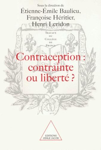 Contraception, contrainte ou liberté ?. [actes du colloque organisé au Collège de France, 9 et 10 octobre 1998