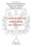 Etienne-Emile Baulieu et  Collectif - Contraception, contrainte ou liberté ? - [actes du colloque organisé au Collège de France, 9 et 10 octobre 1998].