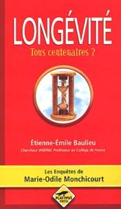 Etienne-Emile Baulieu - Longévité - Tous centenaires ?.
