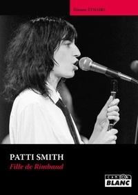 Etienne Ethaire - Patti Smith - Fille de Rimbaud.