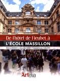 Etienne Faisant et Alexandre Gady - De l'hôtel de Fieubet à l'école Massillon.
