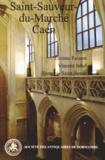 Etienne Faisant et Vincent Juhel - L'église Saint-Sauveur-du-Marché à Caen.