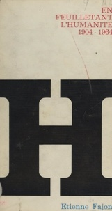Etienne Fajon et Octave Rabaté - En feuilletant L'Humanité, 1904-1964.