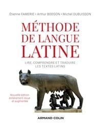 Etienne Famerie - Méthode de langue latine - 2e éd. - Lire, comprendre et traduire les textes latins.