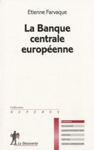 Etienne Farvaque - La banque centrale européenne.