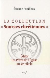 Etienne Fouilloux - Editer les Pères de l'Eglise au XXe siècle.