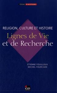 Etienne Fouilloux et Michel Fourcade - Religion, culture et Histoire - Lignes de vie et de recherche.