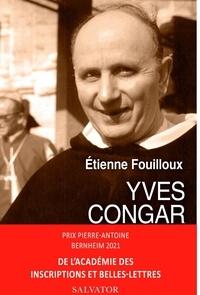 Etienne Fouilloux - Yves Congar - (1904-1995).