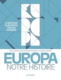 Etienne François et Thomas Serrier - Europa - Notre histoire.