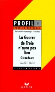 """Etienne Frois et Adeline Lesot - """"La guerre de Troie n'aura pas lieu"""" (1935), Giraudoux - Résumé, personnages, thèmes."""