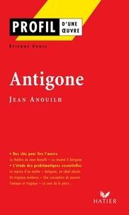 Etienne Frois et Georges Décote - Profil - Anouilh (Jean) : Antigone - Analyse littéraire de l'oeuvre.