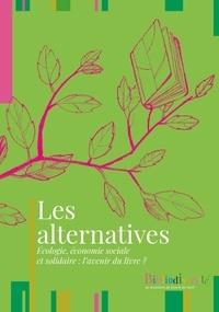 Etienne Galliand - Les alternatives - Ecologie, économie sociale et solidaire : l'avenir du livre ?.