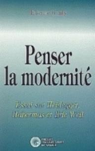 Etienne Ganty - Penser la modernité - Essai sur Heidegger Habermas et Eric Weil.