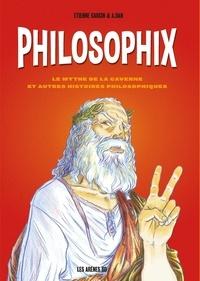 Etienne Garcin et A. Dan - Philosophix . Le mythe de la caverne et autres histoires philosophiques..