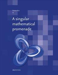 Etienne Ghys - A singular mathematical promenade.
