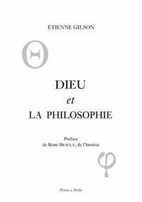 Etienne Gilson - Dieu et la philosophie.