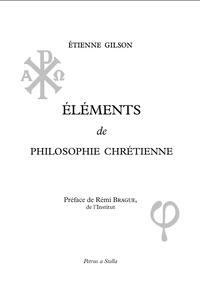 Etienne Gilson - Eléments de philosophie chrétienne.